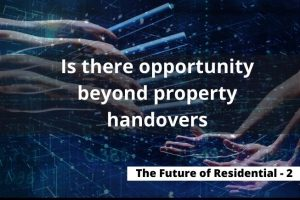 The future of Residential - Opportunity beyond handovers